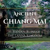 Ancient Chiang Mai: 11 Hidden Ruins of Historic Lanna
