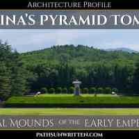 Architecture Profile: Ancient China's Pyramid Tombs