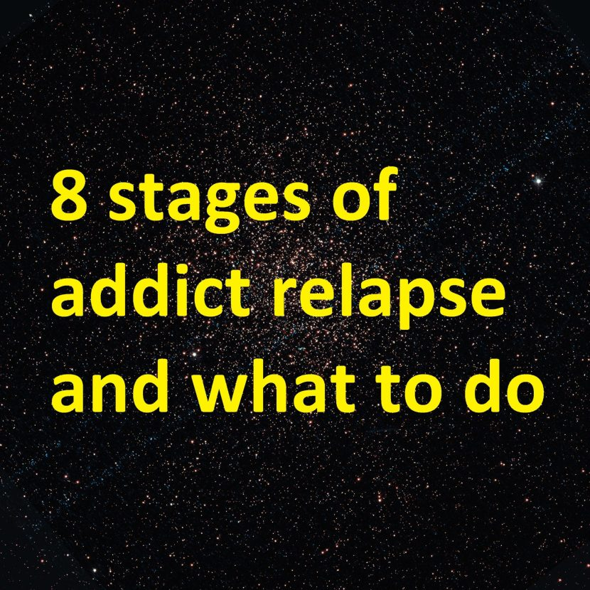 8 stages of addict relapse and what to do