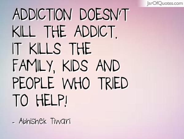 When Addicts Kill Families