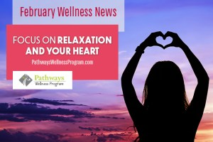 February Wellness: Relaxation & the Heart