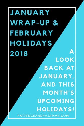 February Holidays & January Wrap-Up 2018