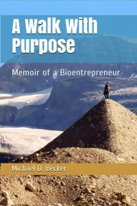 Michael Becker A Walk With Purpose Memoir about his cancer journey for patientactivationnetwork.com podcast