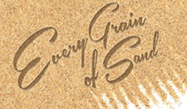 'Every Grain of Sand'