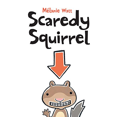 Anxiety in Picture Books –– How I Knew Scaredy Squirrel and I Were Soul-Mates