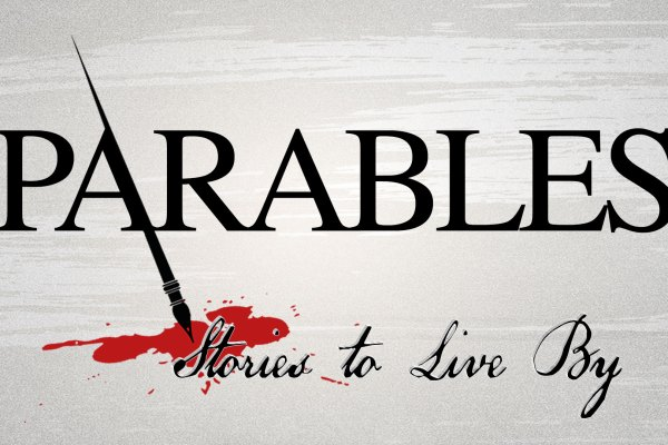 Parables - Stories To Live By | Patoka United Methodist Church