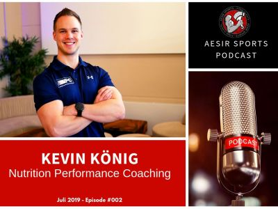 Release: Podcast Episode #002 - Kevin König (Nutrition Performance Coaching & DKKA) | Juli 2019