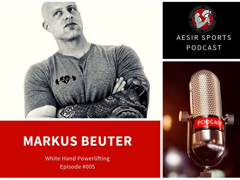 Release: Podcast Episode #005 – Markus Beuter (White Hand Powerlifting) | Oktober 2019