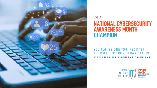 I'm a National Cybersecurity Awareness Month Champion for 2019