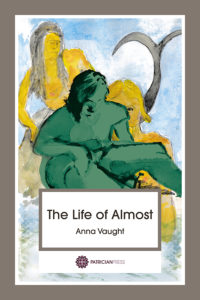 The Life of Almost, by Anna Vaught