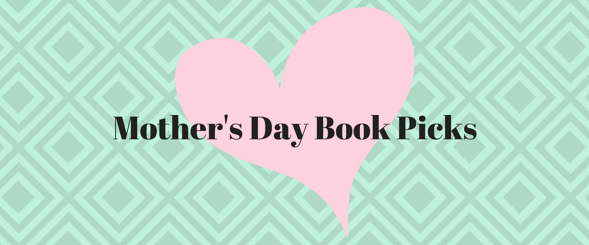 Mother's Day Book Picks