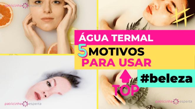 Como Escolher o Shampoo Certo 1 - Água Termal: 5 Motivos Para Usar