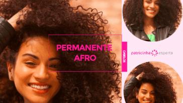 Permanente Afro1 - Permanente Afro: Como Cuidar, Compatibilidades, Produtos, Composições
