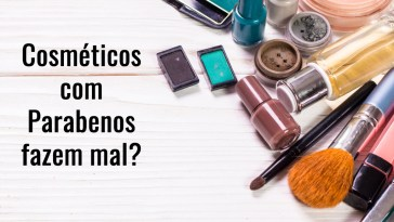 various makeup products on wooden background with copyspace picture id544656476 1 - Cosméticos com Parabenos fazem mal?
