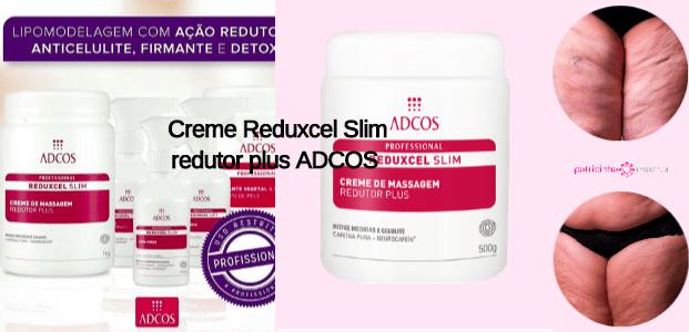 Creme Reduxcel Slim redutor plus ADCOS - Melhores cremes para celulite 2019