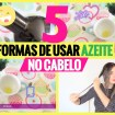 azeite - Como Usar Azeite No Cabelo: Melhores Formas De Usar, Vídeos