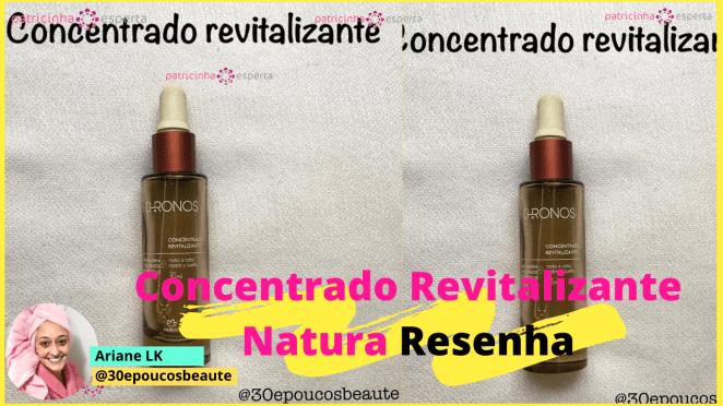 Como Escolher o Shampoo Certo2 - Concentrado Revitalizante Natura Chronos Resenha