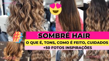 Como Escolher o Shampoo Certo 26 - Sombré Hair: O Que é, Tons, 50 Fotos inspirações, Dicas