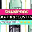 Como Escolher o Shampoo Certo5 - Shampoos para cabelos finos - favoritos top 5