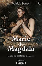 Marie de Magdala L'APÔTRE PRÉFÉRÉE DE JÉSUS