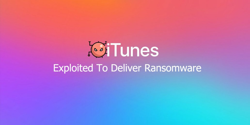Apple iTunes Bug Exploited To Deliver Ransomware