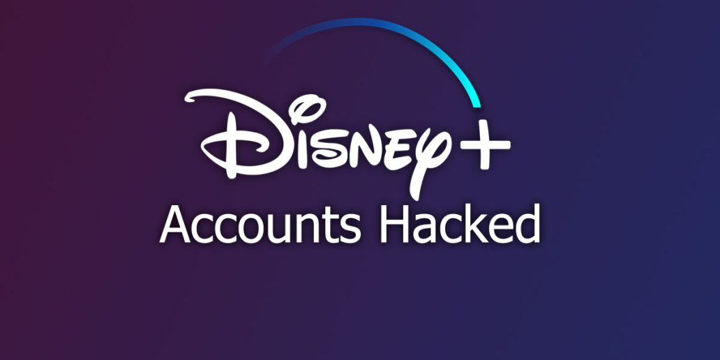 Disney+ Accounts Hacked And Ready For Sale