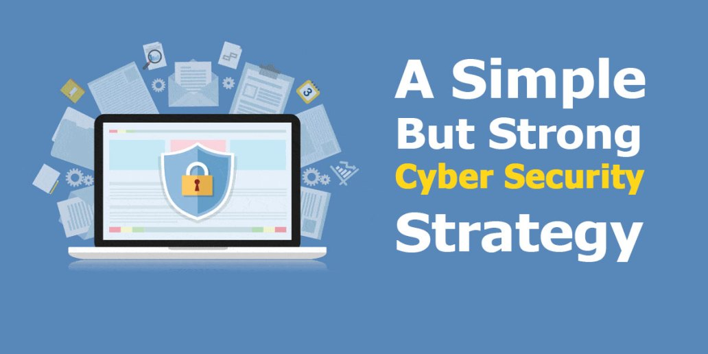 A Simple But Strong Cyber Security Strategy