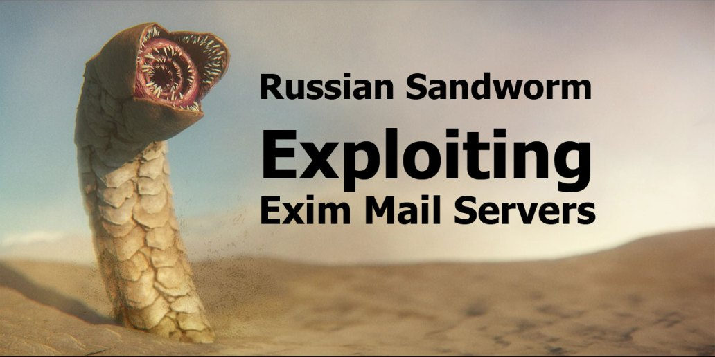 Russian Sandworm Exploiting Exim Mail Servers