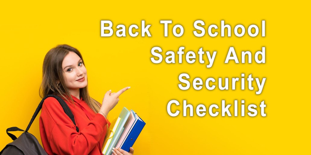 Back To School Safety And Security Checklist
