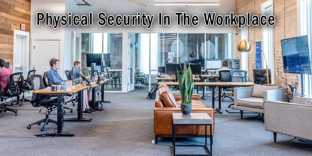Physical Security In The Workplace