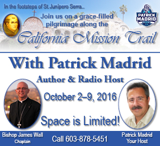 California Mission Pilgrimage with Patrick Madrid