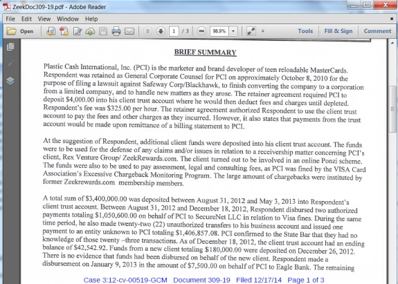 """From a filing by Plastic Cash International in the Zeek Rewards Ponzi case. The screen shot above reflects a partial page from """"Exhibit P,"""" a copy of an investigative report by the California State Bar dated July 28, 2014."""
