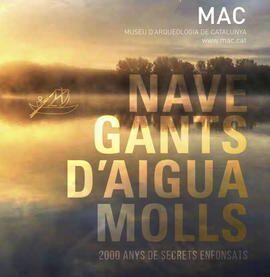 """Exposició: """"Navegants d'Aiguamolls. 2000 anys de secrets enfonsats"""", al MAC-Barcelona"""