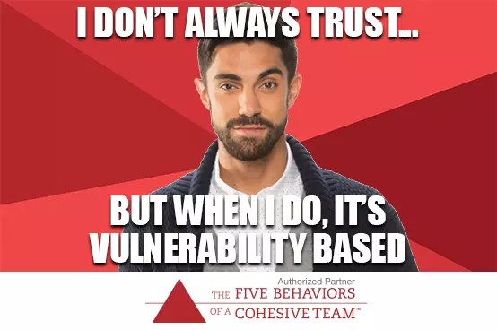 I Don't Always Trust... But When I Do, It's Vulnerability Based
