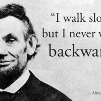 I walk slowly, but never backward