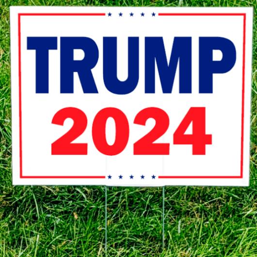Trump 2024 Yard Sign