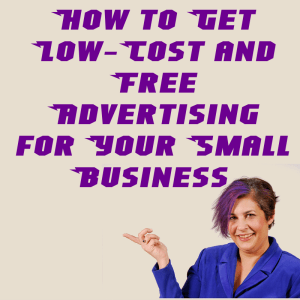 How to Get Low-Cost and Free Advertising for Your Small Business