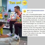 """German Morning Show apologizes for making fun of Thai Culture. A morning TV show in Germany called """"FRÜHSTÜCKSFERNSEHEN"""" aired news about the"""