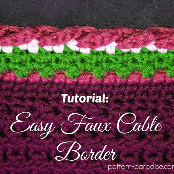 Tutorial: Crochet Easy Faux Cable Border