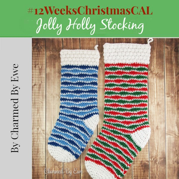 12 weeks of christmas blog hop CAL Jolly Holly Stocking 2 Charmed By Ewe