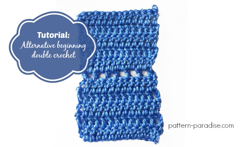 Tutorial: Alternative Method for Making a Beginning Double Crochet on Pattern-Paradise.com