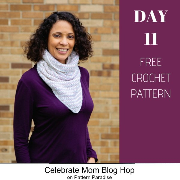 2019 Celebrate Mom Blog Hop – Day 11 Sunridge Cowl
