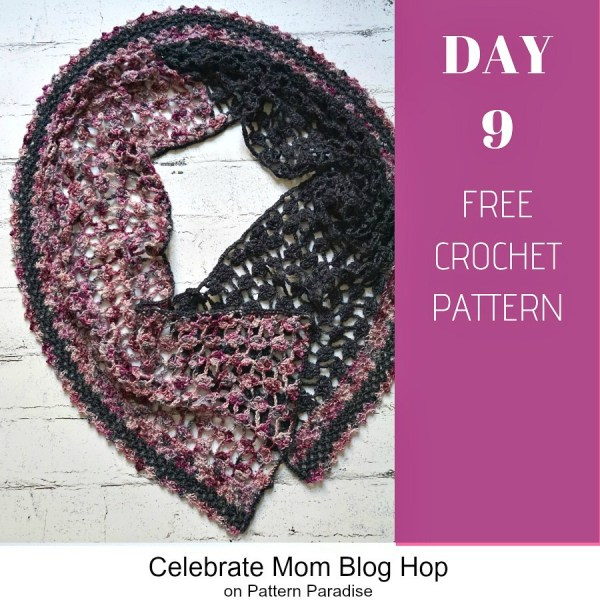 2019 Celebrate Mom Blog Hop – Day 9 Victoriana Shawl