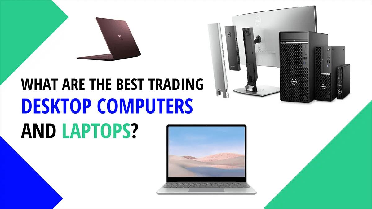Best Trading Desktop Computers and Laptops