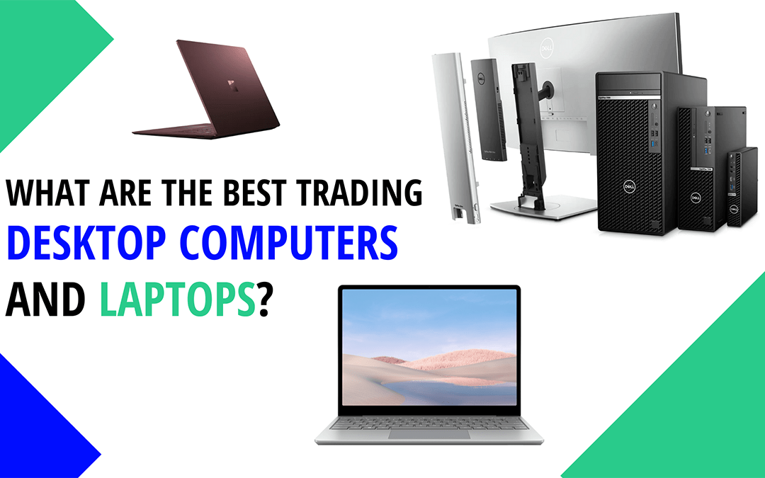 9+1 Best Trading Computers and Laptops [Expert Selection & Reviews]