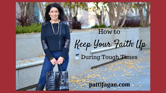 How to Keep Your Faith Up During Tough Times