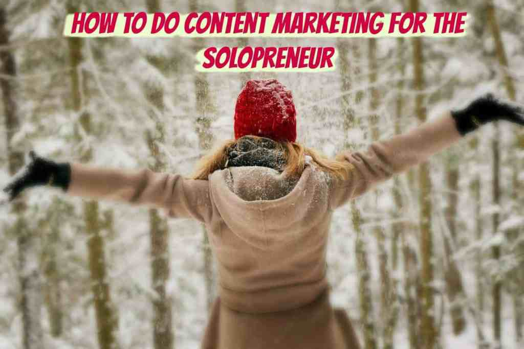 content marketing for solopreneurs