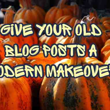 Give your old blog posts a modern makeover