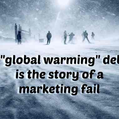 global warming biggest marketing fail ever