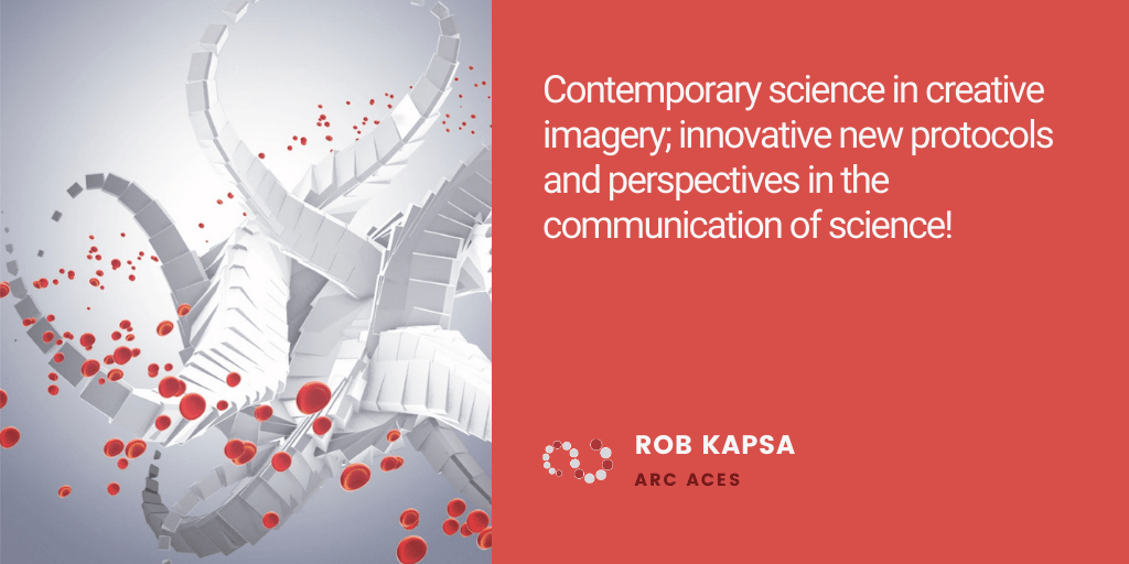 Testimonial: Contemporary science in creative imagery;innovative new protocols and perspectives in the communication of science! - Rob Kapsa, Australian Centre of Excellence for Electromaterials Science